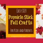 EASY TO MAKE DIY FALL POPSICLE STICK CRAFTS FOR KIDS, PRESCHOOLERS AND TODDLERS | GET YOUR CRAFT HAT ON AND START CREATING!