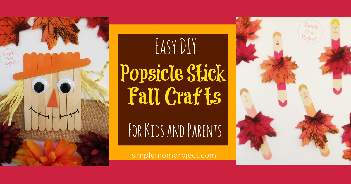 20+ EASY TO MAKE DIY FALL POPSICLE STICK CRAFTS FOR KIDS, PRESCHOOLERS AND TODDLERS | GET YOUR CRAFT HAT ON AND START CREATING!