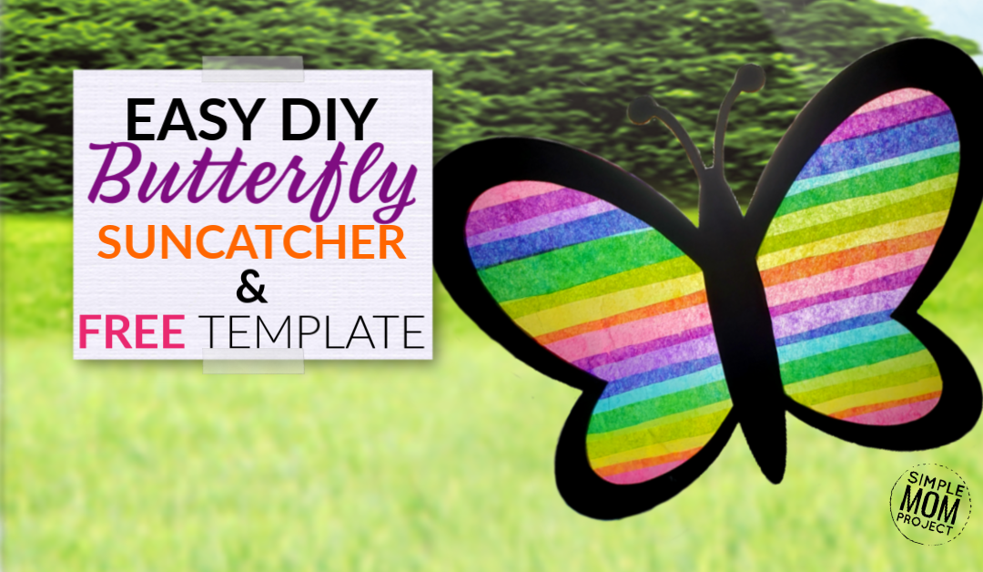 Easy and Fun DIY Spring Butterfly Suncatcher Craft
