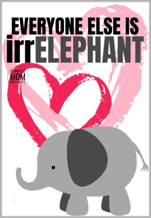 Everyone Else is Irrelephant cute elephant saying
