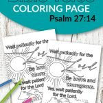 Don't you know the best quotes come from Scripture? Use these free printable bible verse coloring pages to get inspired about God. He is after all our salvation. This Psalm 27:14 coloring sheet is great for kids and adults, even preschoolers. They are perfect for wall decor or even a quick Easter or Christmas gift idea! #bibleverse #bibleversecoloring #scripturecoloring #biblejournaling