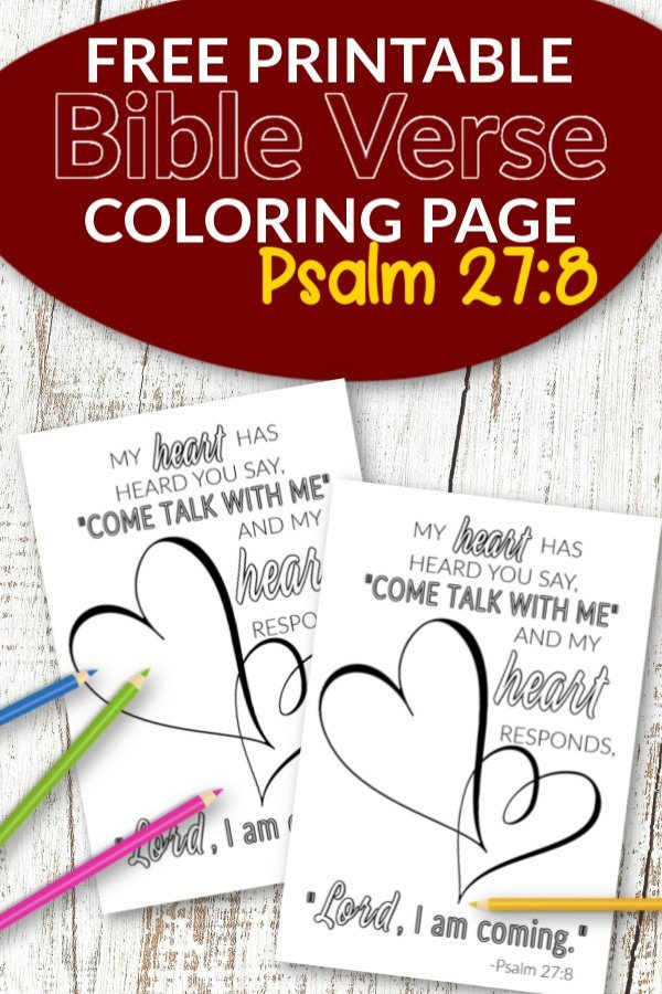 Psalm 27 8 My heart heard you say, Come and talk with me Free Printable Bible Verse Coloring page for adults and kids